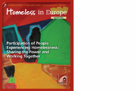 Autumn 2009 - Homeless in Europe Magazine: Participation of People Experiencing Homelessness: Sharing the Power and Working Together