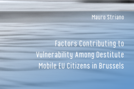 Report: Factors Contributing to Vulnerability Among Destitute Mobile EU Citizens in Brussels