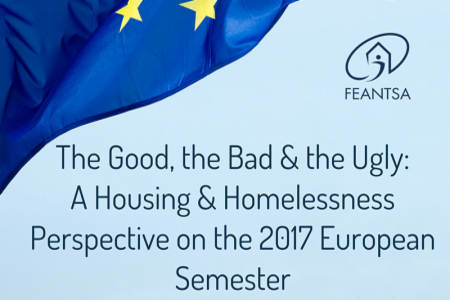 >FEANTSA Position Paper: The Good, the Bad & the Ugly: A Housing and Homelessness Perspective on the 2017 European Semester