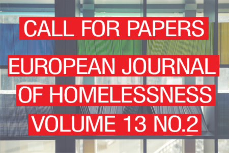 Call for Papers - European Journal of Homelessness Volume 13 no.2