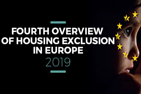 The Fourth Overview of Housing Exclusion in Europe 2019