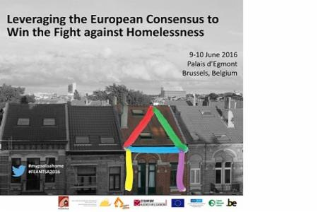 2016 FEANTSA Policy Conference: Leveraging the European Consensus to Win the Fight against Homelessness