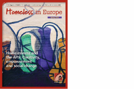 Spring 2009 - Homeless in Europe Magazine: Homelessness and the Arts: Creativity, Empowerment and Social Change