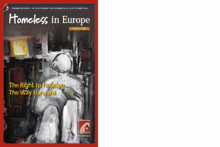 Autumn 2008 - Homeless in Europe Magazine: The Right to Housing: The Way Forward