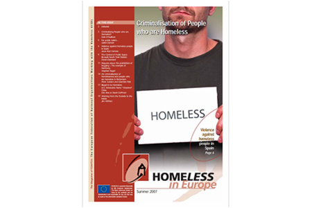 Summer 2007 - Homeless in Europe Magazine: Criminalisation of People who are Homelessness