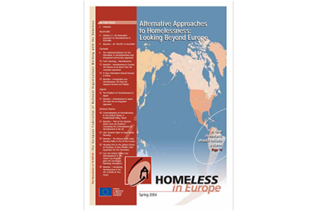 Spring 2004 - Homeless in Europe Magazine: Alternative Approaches to Homelessness: Looking beyond Europe