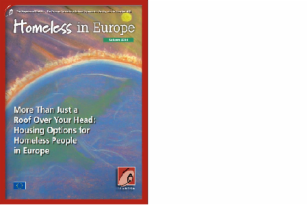 Autumn 2014 - Homeless in Europe Magazine: More Than Just a Roof Over Your Head:  Housing Options for Homeless People in Europe
