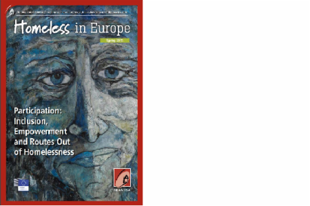 Spring 2015 - Homeless in Europe Magazine: Participation: Inclusion, Empowerment  and Routes Out of Homelessness